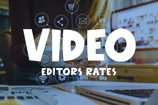 video editors rates 2 - Video Editors Rates: How Much You Need to Pay a Video Editor